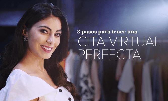 3 pasos para tener una cita virtual perfecta