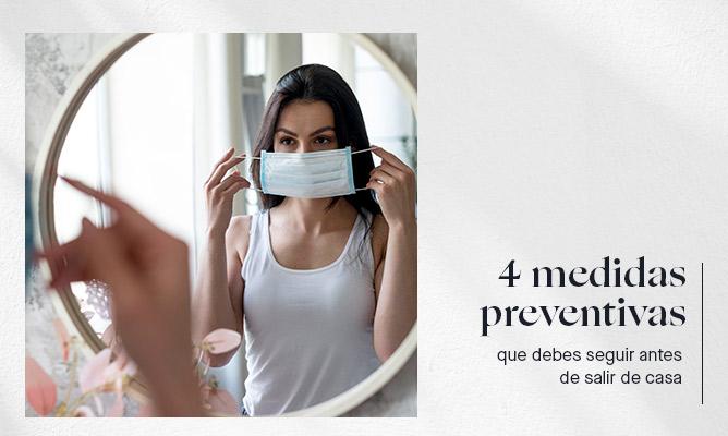 4 medidas preventivas que debes seguir antes de salir de casa
